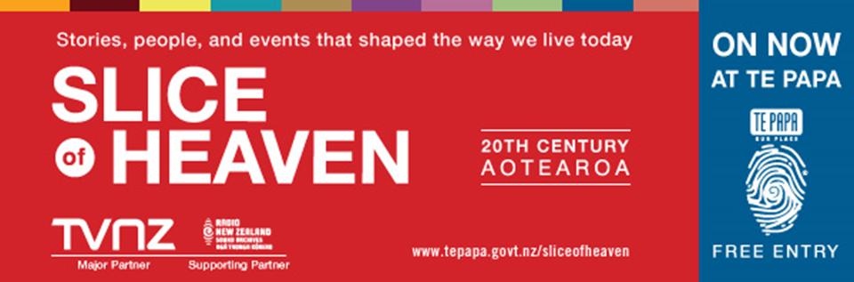 Te Papa - 20th Century Aotearoa - Slice of Heaven poster