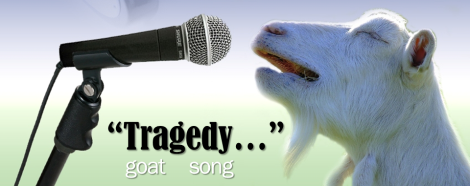 Tragedy - goat song
